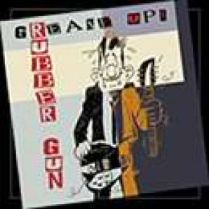 Rubber Gun 'Grease Up!'  CD