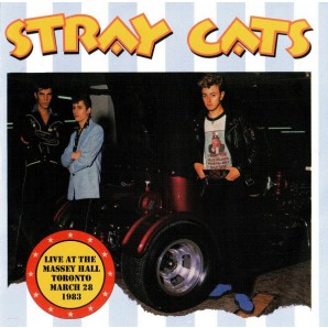 Stray Cats 'Live At The Massey Hall Toronto, March 28, 1983'  2-LP