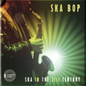 Ska Bop - 'Ska In The 21st Century' CD
