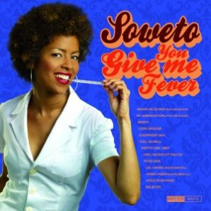 Soweto 'You Give Me Fever'  CD