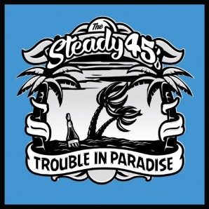 Steady 45s 'Trouble in Paradise'  CD