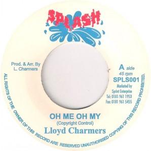 "Charmers, Lloyd 'Oh My Oh My' + 'Ishan Cup'  7"""