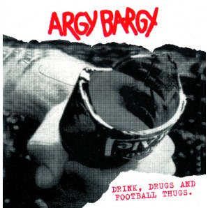 Argy Bargy 'Drink, Drugs And Football Thugs'   LP splattered vinyl