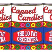 Lo Fat Orchestra 'Canned Candies'  LP