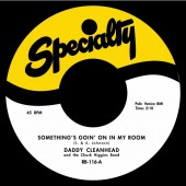 Daddy Cleanhead 'Something's Goin' On In My Room' + Jimmy Liggins 'Saturday Nite Boogie Woogie Man'  7""