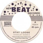 """Morris, Hemsley 'Stay Loose' + Joe Higgs 'Don't Mind Me'  7"""""""