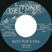 Hitones 'Don't Play A Fool (Aka Key To Your Paradise)' + Milton Boothe, Pat Harty, Milton Henry 'Got To Be At The Party'  7""
