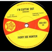 Hunter, Ivory Joe 'I'm Cuttin' Out' + 'You Only Want Me When You Need Me'  7""