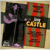 Castle, Joey 'That Ain't Nothing But Right' + 'Don't Knock It'  7""