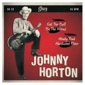 """Horton, Johnny 'Got The Bull By The Horns' + 'Honky Tonk Hardwood Floor'  7"""""""