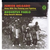 Junior Delgado & Augustus Pablo 'Away With You Fussing And Fighting'  7""
