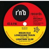Lightnin' Slim 'Mean Ole Lonesome Train' + 'Have Your Way'  7""