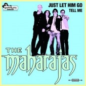 Maharajas 'Just Let Him Go' + 'Tell Me' 7""