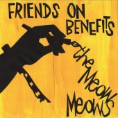 """Meow Meows 'Friends On Benefits'  7"""""""