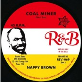 Nappy Brown 'Coal Miner' + 'Skidy Woe'  7""