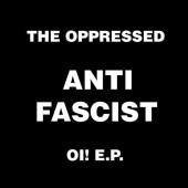 Oppressed 'Anti Fascist Oi! EP'  7""