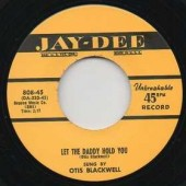 """Blackwell, Otis 'Oh! What A Wonderful Time' + 'Let The Daddy Hold You' 7"""""""