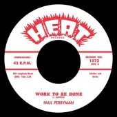 """Paul Perryman 'Work To Be Done + Little Bobby Roach 'Mush'  7"""""""