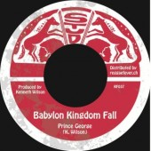 Prince George 'Babylon Kingdom Fall' + Stud All Stars 'Dub In Babylon'  7""