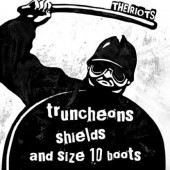Riots 'Truncheons, Shields And Size 10 Boots'  7""