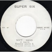 Davis, Sammy & Super Natural Six 'Soft Hand' + 'Version'  Jamaica 7""