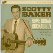 Baker, Scotty 'Home Grown Rockabilly'  7""