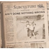 """Subculture 'Aint Done Done Nothing Wrong'  7"""" ltd. haze vinyl"""