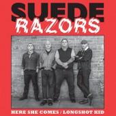 "Suede Razors 'Here She Comes' + 'Longshot Kid'  7"" + mp3"