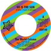 World Column 'So Is The Sun' + Prince George 'Wrong Crowd' 7""