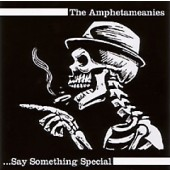 Amphetameanies 'Say Something Special'  7""