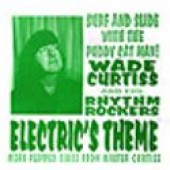 Curtiss, Wade & Rhythm Rockers 'Electric's Theme' + 'Surfin' Bird'  7""