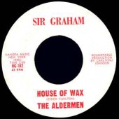 Aldermen 'House Of Wax' + 'In The Upper Room'  7""