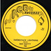 Bad Smitty 'Smokestack Lightnin' + 'Walkin' With Smitty'  7""
