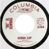 Downing, Big Al 'Georgia Slop' + 'I Feel Good'  7""