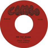 Higgins, Chuck 'Big Fat Mama' + 'Real Gone Hound Dog'  7""