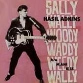 "Adkins, Hasil 'Sally Wally Woody Waddy Weedy Wally' + 'Miami Kiss'  7"""