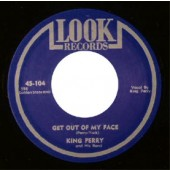 King Perry 'Get Out Of My Face' + 'Til You're In My Arms Again'  7""