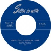 Dallas, Leroy And His Guitar 'Jump Little Children Jump' + 'I'm Down Now'  7""