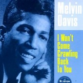 """Davis, Melvin 'I Won't Come Crawling Back To You' + 'I Don't Want You'  7"""""""