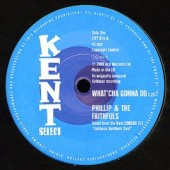 Phillip & The Faithfulls 'What'Cha Gonna Do' + Additions 'Until The End Of Time'  7""