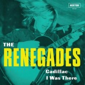 Renegades 'Cadillac' + 'I Was There'  7""