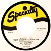 """Montrell, Roy 'That Mellow Saxophone' + 'Oooh Wow'  7"""""""
