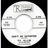 """TV Slim 'I Can't Be Satisfied' + 'Gravy Around Your Steak'  7"""""""