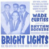 Curtiss, Wade & The Rhythm Rockers 'Bright Lights' + 'Hurricane'  7""