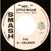 X-Cellents 'Hey Little Willie' + The Cals 'Country Woman'  7""