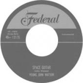 "Young John Watson 'Space Guitar' + 'Half Pint-A-Whiskey'  7"""