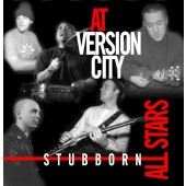 Stubborn All-Stars 'At Version City'  CD