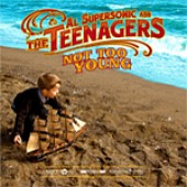 Al Supersonic & The Teenagers 'Not Too Young'  CD