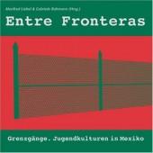 Manfred Liebel & Gabriele Rohmann: Entre Fronteras