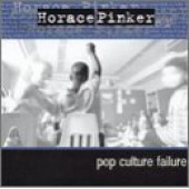 Horace Pinker 'Pop Culture Failure'  CD